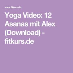 Yoga Video: 12 Asanas mit Alex (Download) - fitkurs.de