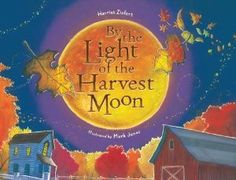 By the Light of the Harvest Moon (Book) : Ziefert, Harriet : As the fall harvest moon shines on the farm, leaf families gather to celebrate the autumnal equinox. Harvest Moon, Fall Harvest, Harvest Party, Harvest Season, Harvest Time, Mabon, Samhain, Fallen Book, Apple Books