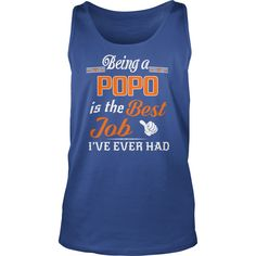Being A Popo Is The Best Job T-Shirt #gift #ideas #Popular #Everything #Videos #Shop #Animals #pets #Architecture #Art #Cars #motorcycles #Celebrities #DIY #crafts #Design #Education #Entertainment #Food #drink #Gardening #Geek #Hair #beauty #Health #fitness #History #Holidays #events #Home decor #Humor #Illustrations #posters #Kids #parenting #Men #Outdoors #Photography #Products #Quotes #Science #nature #Sports #Tattoos #Technology #Travel #Weddings #Women