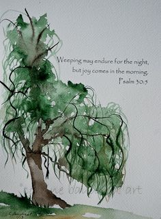 (tattoo idea for sure) Weeping Willow Tree watercolor painting with Bible Verse green gold brown Spring or Summer