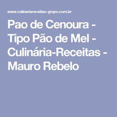 Pao de Cenoura - Tipo Pão de Mel - Culinária-Receitas - Mauro Rebelo
