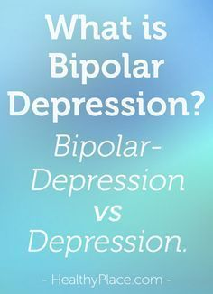 The differences between bipolar depression and depression.