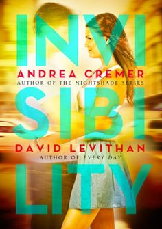 invisibility by Andrea Cremer & David Levithan. Stephen is used to invisibility. He was born that way. Ya Books, Good Books, Books To Read, Library Books, David Levithan, Young Adult Fiction, Books For Teens, Reading Levels, Book Lists