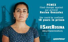 A Mexican activist is facing up to 10 years in prison after protesting for a clean and renewable energy future at oil company PEMEX's headquarters in Veracruz, México.  Rosina spoke out for us, and we must act to defend her. Tell PEMEX to drop the absurd charges against her! http://www.greenpeace.org/international/en/getinvolved/pemex-rosina/?fbsta4apres