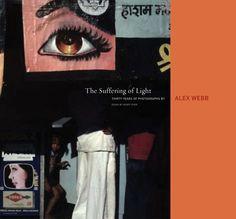 Alex Webb: The Suffering of Light by Geoff Dyer,http://www.amazon.com/dp/1597111732/ref=cm_sw_r_pi_dp_21LHsb0Q4TYB9HY1