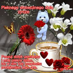 dzien dobry Animated Heart, Weekend Humor, Beautiful Roses, Teddy Bear, Animation, Christmas Ornaments, Toys, Holiday Decor, Pictures