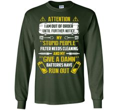 Attention I Am Out Of Order Until Further Notice My Stupid People T Shirt T-Shirt