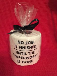 Excited to share this item from my shop: No Job Is Finished Till Paperwork is Done, Gag gift, You're bidding on one roll of embroidered toilet paper. Ribbon can very but will match. Diy Holiday Gifts, Homemade Christmas Gifts, Homemade Gifts, Holiday Crafts, Diy Gag Gifts, Office Christmas Gifts, Best Gag Gifts, Cute Christmas Gifts, Christmas Gift Baskets