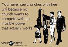 free wifi in church would have made it fun - or at least more bearable