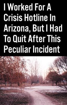 I Worked For A Crisis Hotline In Arizona, But I Had To Quit After This Peculiar Incident