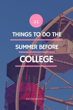 25 Things To Do the Summer Before College