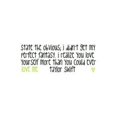 Taylor swift lyrics image by stina3590 on Photobucket ❤ liked on Polyvore featuring quotes, taylor swift, words, sayings and taylor