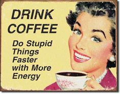Auctionopia: Tin Sign : Ephemera - Coffee Stupid Things