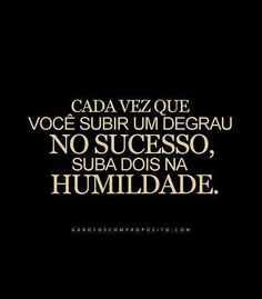 Humildade nunca é de mais!