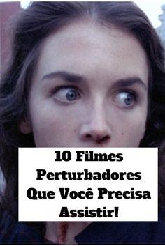 10 filmes perturbadores para você assistir. Filmes tensos, que levam o espectador ao limite. #filme #terror #perturbador