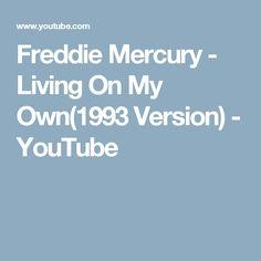 Freddie Mercury - Living On My Own(1993 Version) - YouTube