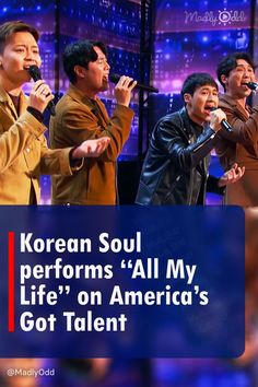 """On America's Got Talent a group of four people come out on stage and introduce themselves as Korean Soul. They are well-dressed and inform the judges that they want to be pop stars. When they perform they show off their vocal talents. All the judges love their cover of """"All My Life."""" #AGT #GotTalent #KoreanSoul #Music"""