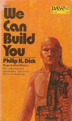 We Can Build You, Philip K. Dick (1972 edition), cover by John Schoenherr