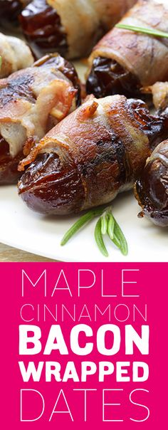 Maple + cinnamon + dates + BACON. A revolutionary appetizer that you need in your life.