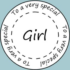 To a very special - Girl - circle - seal