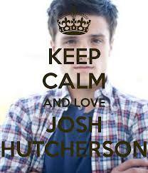 keep calm and love josh hutcherson - Google Search