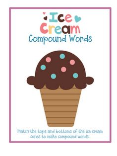 Teach COMPOUND WORDS using ice cream scoops- cut apart the scoops of ice cream from the cone and let the student's make compound words