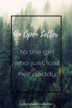 An Open Letter to the Girl Who Just Lost Her Daddy - You never thought this would happen to you. It's something that happens in movies and books. A little girl or a young woman loses her father and is thrust into greatness as she overcomes. Father Passed Away Quotes, Dad Passing Away Quotes, Missing Dad In Heaven, Missing You Quotes For Him, Father Quotes, Nephew Quotes, Cousin Quotes, Grief Scripture, Bible Scriptures