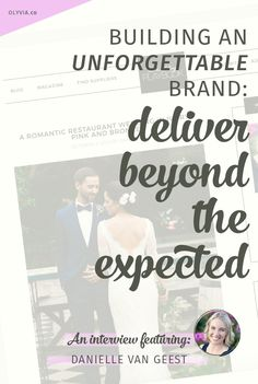 Go beyond expectations if you want to have a business people can't forget!