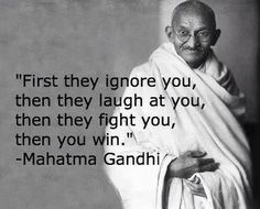 First they ignore you./.