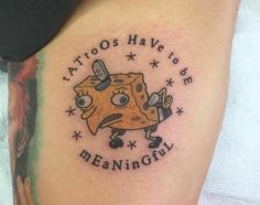 Sponge bob squarepants making fun of stuff meme tattooed onto someone with caption making fun of how tattoos have to be meaningful