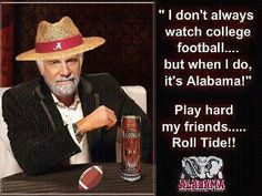 I don't always watch college football