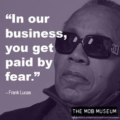 """Frank Lucas: """"In our business, you get paid by fear. American Gangster Quotes, Real Gangster, Frank Lucas Quotes, Quotes To Live By, Life Quotes, Qoutes, Gangsta Quotes, Medical Marijuana, Cannabis"""