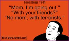 teen derp posts   TEEN-DERP.TUMBLR.COM