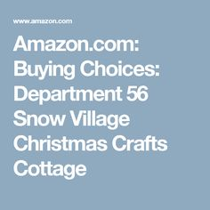 Amazon.com: Buying Choices: Department 56 Snow Village Christmas Crafts Cottage