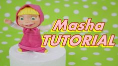TUTORIAL MASHA (and the bear) cake topper fondant - torta masha e orso i...