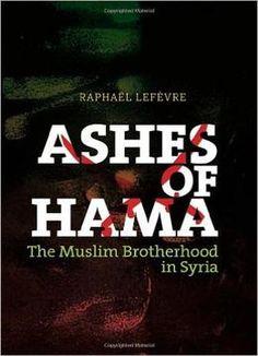 Ashes Of Hama: The Muslim Brotherhood In Syria PDF