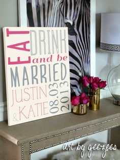 EAST DRINK and be MARRIED, such a creative wedding keepsake to display at your reception then in your home.