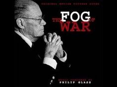 "The Fog of War: Eleven Lessons from the Life of Robert S. McNamara is a 2003 American documentary film about the life and times of former U.S. Secretary of Defense Robert S. McNamara as well as illustrating his observations of the nature of modern warfare. The film was directed by Errol Morris and the original score is by Philip Glass. The title is related to the military phrase ""Fog of War""."