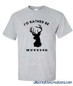 T-shirt, Custom T-Shirt, Hunting,  I'd rather be hunting #Handmade