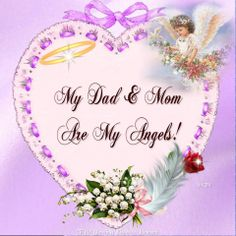 Dad, Mom you are my Angels. I miss you so much. Please watch over me. xox ~~~