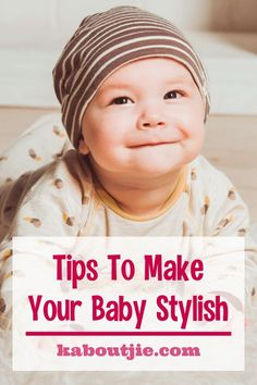 Dressing up your baby can be so much fun, and it's not hard to make your baby stylish with these fabulous fashion tips.  #baby #fashion #babyfashion