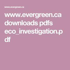 www.evergreen.ca downloads pdfs eco_investigation.pdf