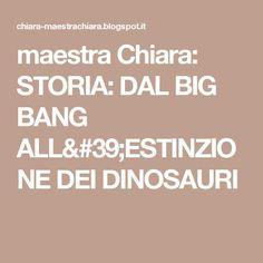 maestra Chiara: STORIA: DAL BIG BANG ALL'ESTINZIONE DEI DINOSAURI