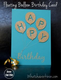 """Floating balloons & real strings create a effect on this blingie birthday card. Try adhesive vinyl on cardstock for a true """"balloon"""" look! Cricut Birthday Cards, Cool Birthday Cards, Free Birthday Card, Birthday Card Template, Cricut Cards, Handmade Birthday Cards, Birthday Greetings, Diy Birthday, Birthday Design"""