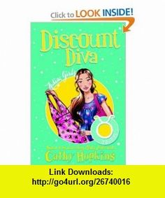 Zodiac Girls Discount Diva (9780753463222) Cathy Hopkins , ISBN-10: 0753463229  , ISBN-13: 978-0753463222 ,  , tutorials , pdf , ebook , torrent , downloads , rapidshare , filesonic , hotfile , megaupload , fileserve