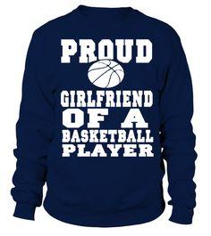 # Proud Girlfriend Of A Basketball Player T shirt . Proud Girlfriend Of A Basketball Player T-shirt