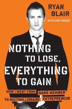"""""""Nothing To Lose, Everything To Gain"""" by Ryan Blair"""