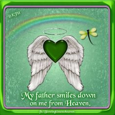 My Father smiles down from Heaven on me