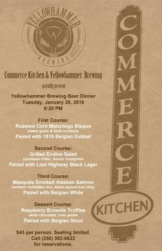 Commerce Kitchen's Yellowhammer Beer Dinner looks delicious! Call the restaurant to make a reservation. This is one of the great beer-pairing dinners scheduled for the 2nd Annual Winter Warmer Week!