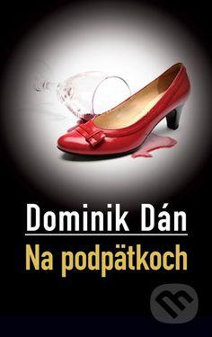 Kniha: Na podpätkoch (Dán Dominik)(Dominik Dán) za Library University, Dan, Kitten Heels, Books, Libros, Book, Book Illustrations, Libri